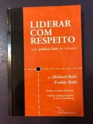 Livro Liderar Com Respeito - uma Prática Lean Em Romance Michael Ballé