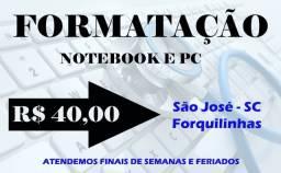 R$ 40,00 - Formatação de computador na Forquilinhas/São José
