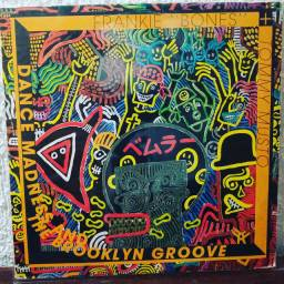 """Lp Frankie""""Bones"""" e Tommy Musto/DANCE Madness And The Brooklin Groove"""