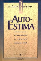 Auto-Estima - Dr. Lair Ribeiro