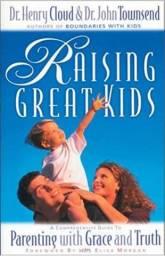 Raising Great Kids - Dr. Henry Cloud & Dr. John Townsend