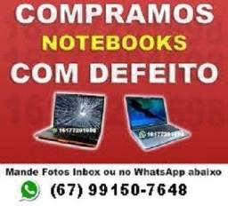 C.o.m.p.r.o notebook funcionando ou até mesmo com qualquer defeito!