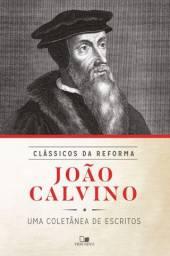 Joao Calvino Coletânea Clássicos da Reforma