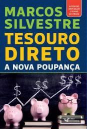 Tesouro Direto: A Nova Poupança - Marcos Silvestre