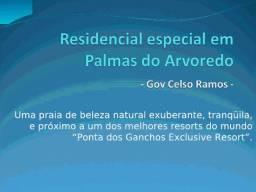 Praia de palmas - Gov.Celso Ramos, sc - Pra quem deseja morar bem