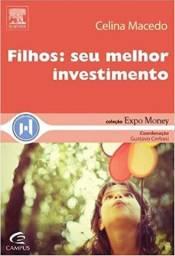 Filhos: Seu Melhor Investimento - Celina Macedo