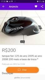 tanque fan 125 do ano 2005 ao ano 2008 200 reais a base de troca passo cartão *