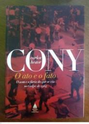 "Livro de Carlos Heitor Cony "" O ato e o fato"""