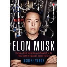 Livro Elon Musk: Como o CEO bilionário da SpaceX e da Tesla está moldando nosso futuro