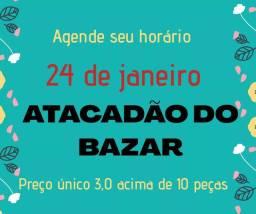 Bazar dia 24 domingo/ preço único 3,00 LEIA TODO ANÚNCIO