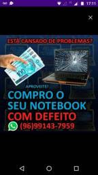 C O M P R O  SEU NOTEBOOK COM DEFEITO!!!