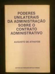 Poderes Unilaterais da Administração sobre o Contrato Administrativo - Augusto de Athayde