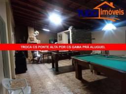 TROCA CASA PONTE ALTA POR CASA NO GAMA, LOTE 800m RUA BELAVIA