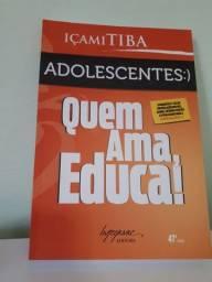 "Livro "" Quem ama, Educa! Adolescentes!"