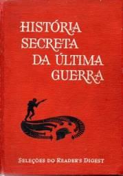 Livro - Historia Secreta da Ultima Guerra  - Vários autores