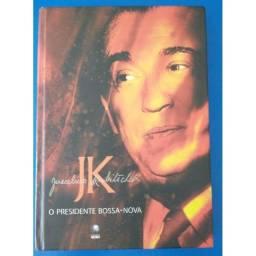 Livro: JK livro:  Juscelino Kubitschek. O Presidente Bossa Nova