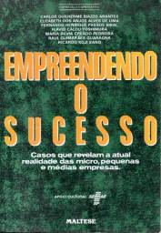 Livro - Empreendendo o Sucesso - Carlos Guilherme Biazzo Arantes e Outros
