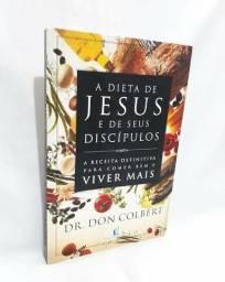 A dieta de jesus e de seus discípulos - dr. don colbert