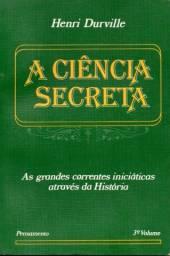 Livro - A Ciência Secreta Volume 3: a Senda do Iniciado - Henri Durville