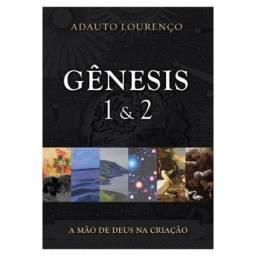 Gênesis 1 & 2 A Mão de Deus na Criação (Adalto Lourenço)