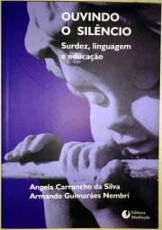 Ouvindo o Silêncio: Surdez, Linguagem e Educação - 3ª Edição