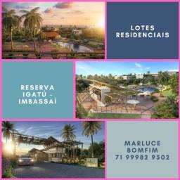 Reserva Igatú - Lotes Residenciais - a partir de 550 m²- Imbassaí -