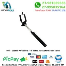 1069 - Bastão Para Selfie com Botão Acionador<br><br>