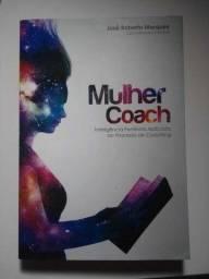 Mulher Coach: Inteligência Feminina Aplicada ao Processo de Coaching