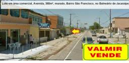 Lote área comercial, 360m², murado, Avenida, aqui no Balneário de Jacaraípe