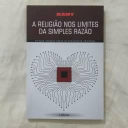 A religião nos limites da simples razão - Immanuel Kant