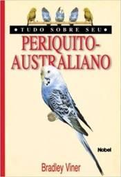 Tudo Sobre Seu Periquito-Australiano (Português) Capa comum