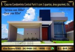 Casa no condomínio Central park II, com 3 quartos, 163m² de construção e 300m², financia