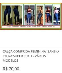 CALÇA COMPRIDA FEMININA JEANS c/ LYCRA SUPER LUXO - VÁRIOS MODELOS<br><br>R$ 70,00