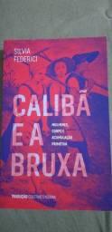 """Livro """"Calibã e a Bruxa"""" Silvia Federici."""