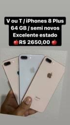 V ou T / iPhones 8 Plus / 64 GB / lindo