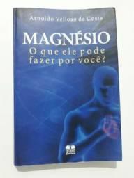 Magnésio - O Que Ele Pode Fazer Por Você ?