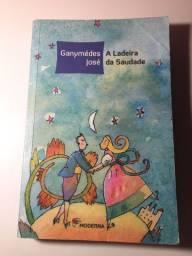 Livro A Ladeira da Saudade de Ganymédes José
