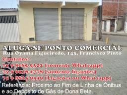 Aluga-se Ponto Comercial no Bairro Francisco Pinto - FSA
