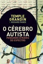 Livro O cérebro autista: Pensando através do espectro (Temple Grandin)