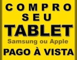 Compramos seu Tablet Samsung ou Apple, Zero ou Semi Novo c/ até 3 anos. Pago na Hora