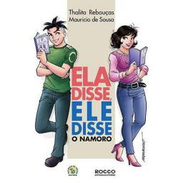 Ela disse, ele disse | O namoro - Thalita Rebouças e Mauricio de Sousa (autografado)