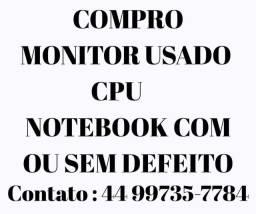 Temos interesse na compra de monitores, CPU e/ou notebook com ou sem defeito