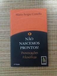 Livro Não Nascemos Prontos - Mário Sérgio Cortella