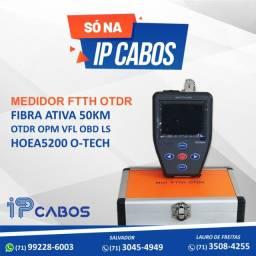 Medidor FTTH otdr só na IP Cabos !
