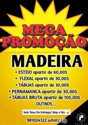 <br>? Promoção de Toda nossa Linha de Madeira Apartir de 30,00$