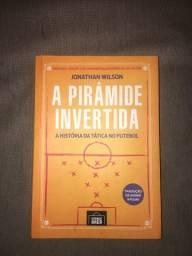A Pirâmide Invertida - Jonathan Wilson