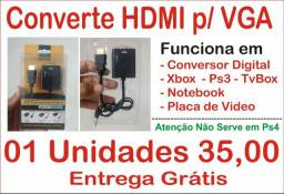 Conversor Hdmi x Vga 35,00 Reais Entrega Grátis