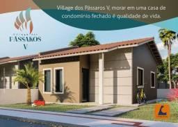 98 - Condominio,Village dos Pássaros V, Casas com 2 quartos