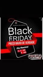 SALDÃO DE OFERTA BLACK FRIDAY ,FIO FLEXÍVEL Nambei!