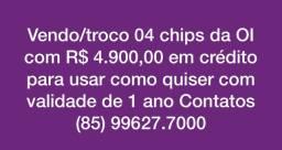 Vendo/troco o4 chips oi com r$ 4.900,00 em crédito